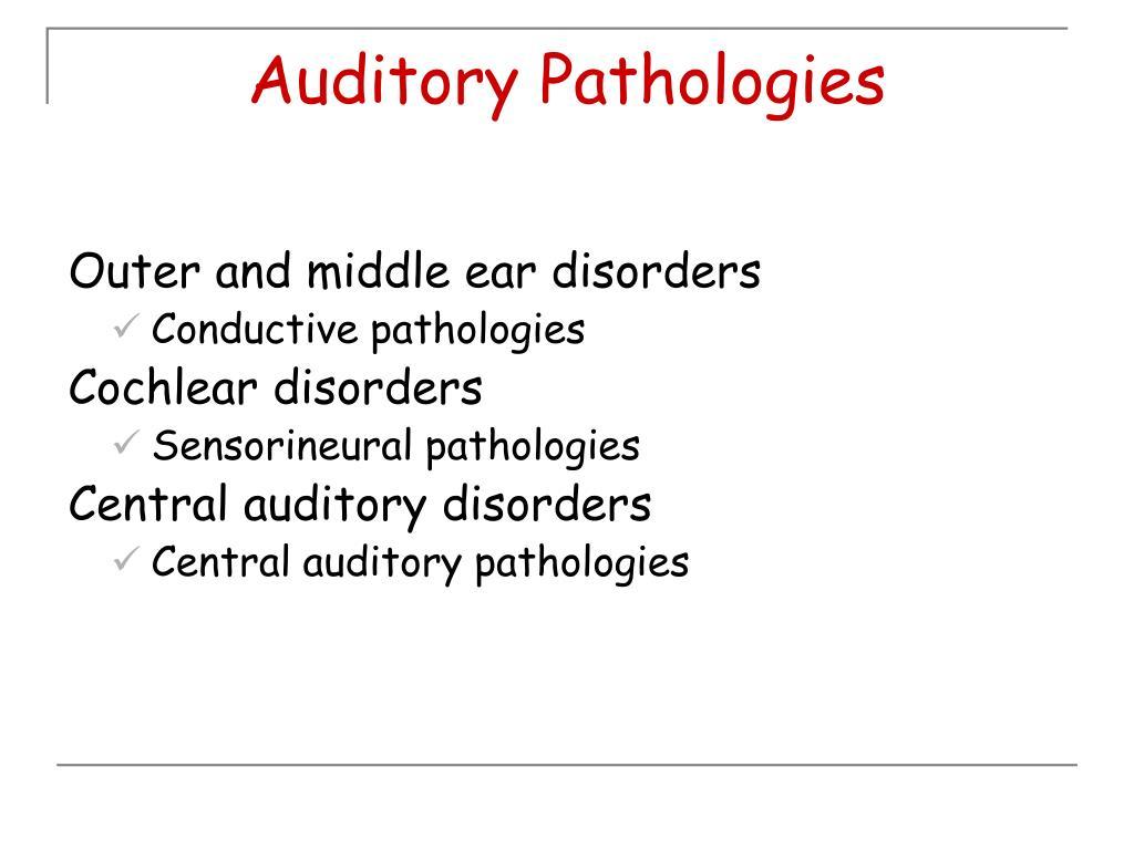 Auditory Pathologies