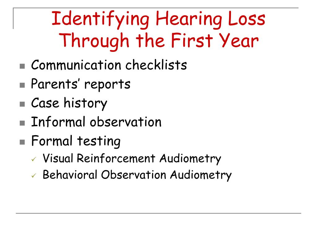 Identifying Hearing Loss Through the First Year