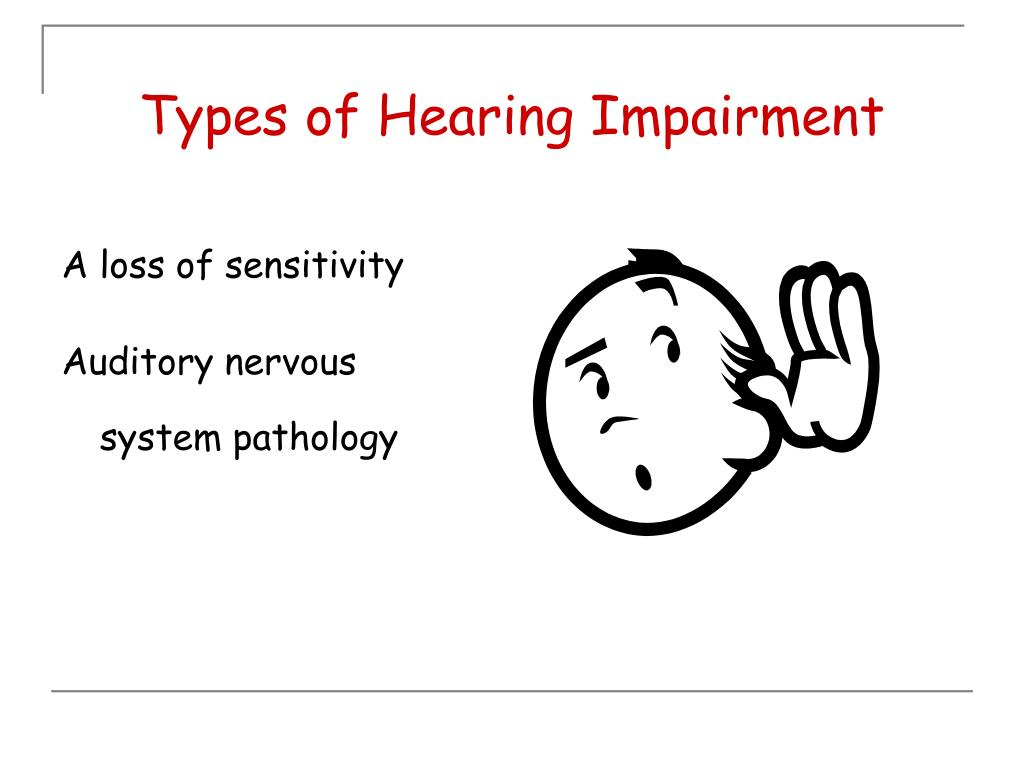 Types of Hearing Impairment