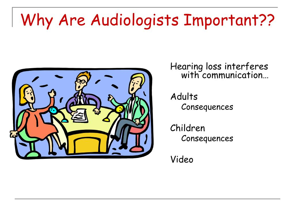 Why Are Audiologists Important??