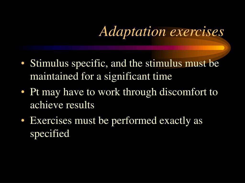 Adaptation exercises