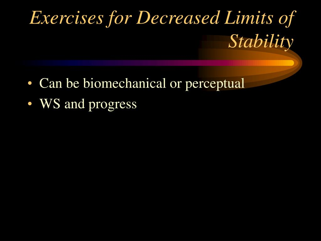Exercises for Decreased Limits of Stability