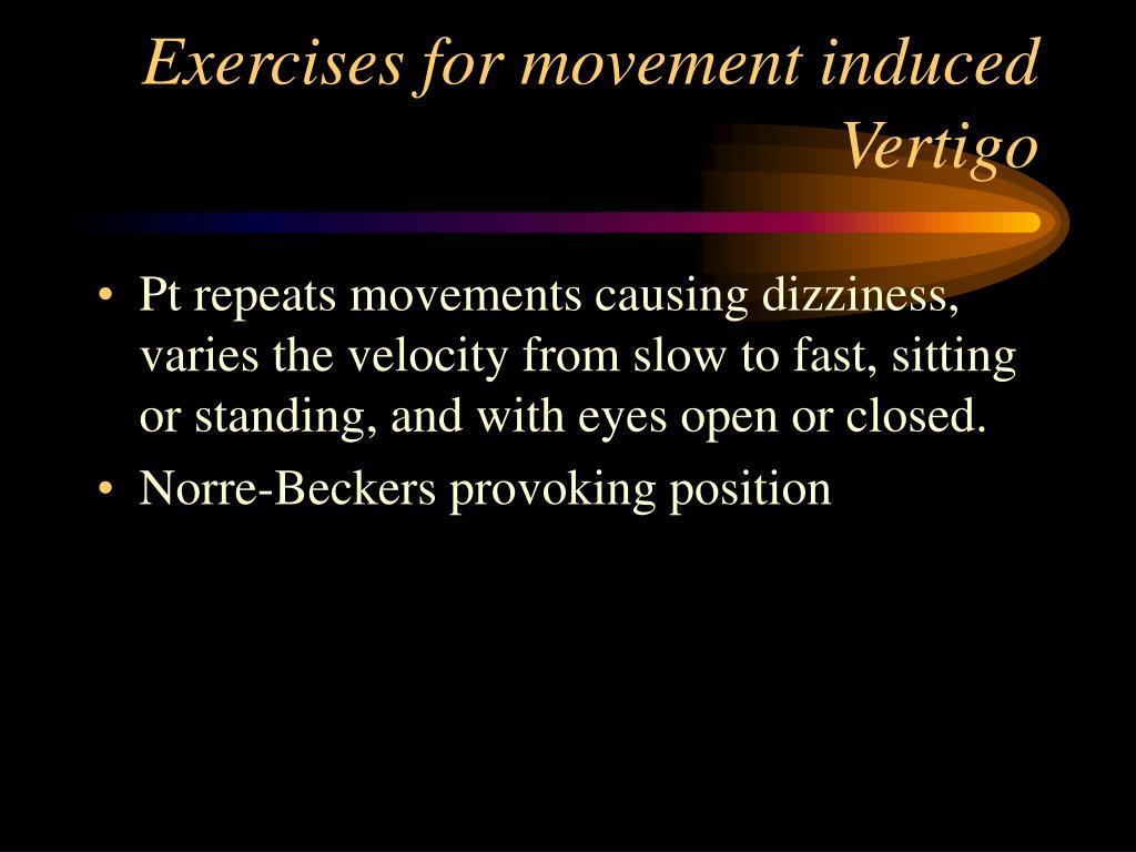 Exercises for movement induced Vertigo