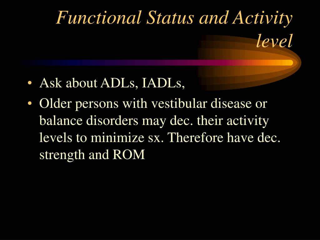 Functional Status and Activity level