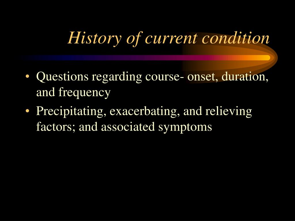 History of current condition