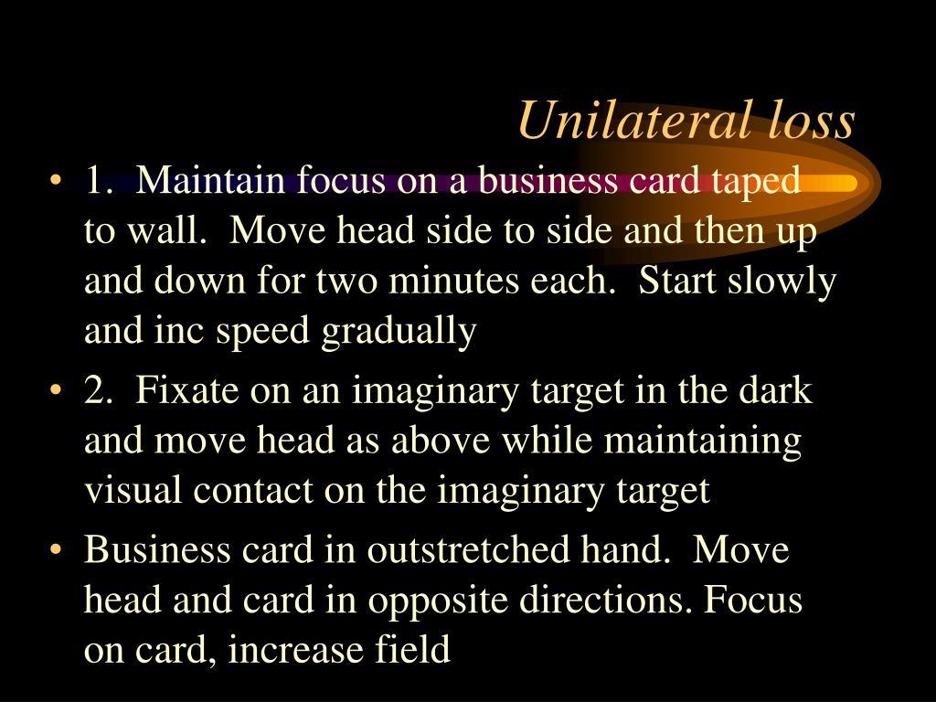 Unilateral loss