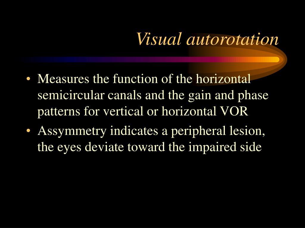 Visual autorotation