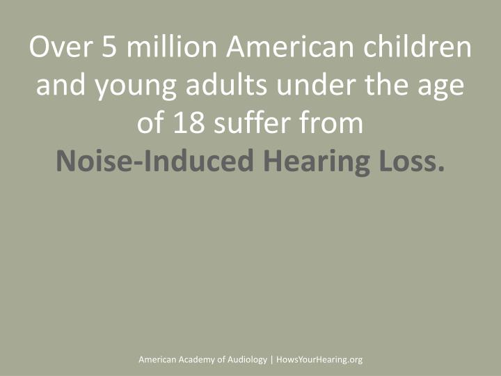 Over 5 million American children and young adults under the age of 18 suffer from
