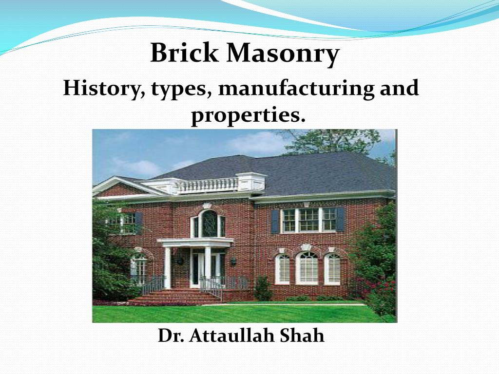 PPT - Brick Masonry History, types, manufacturing and properties  Dr
