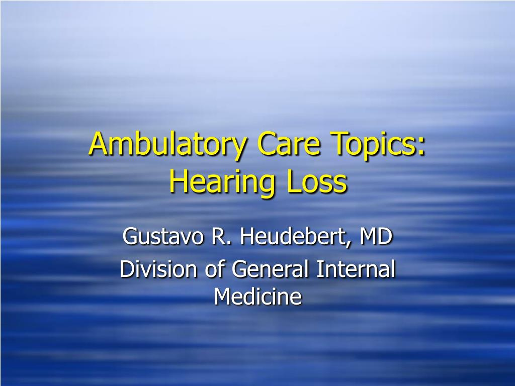 Ambulatory Care Topics: Hearing Loss