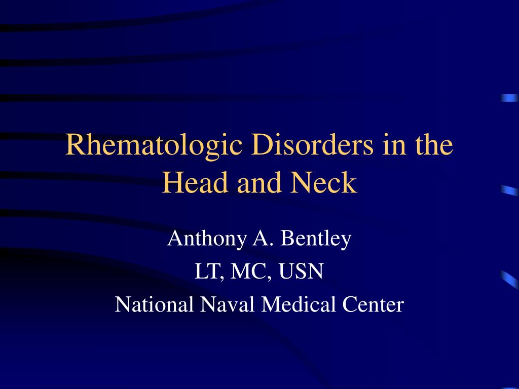 rhematologic disorders in the head and neck l.