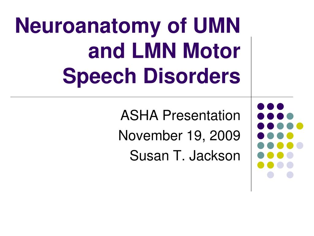 neuroanatomy of umn and lmn motor speech disorders l.