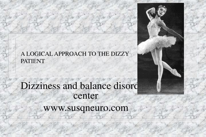 A logical approach to the dizzy patient