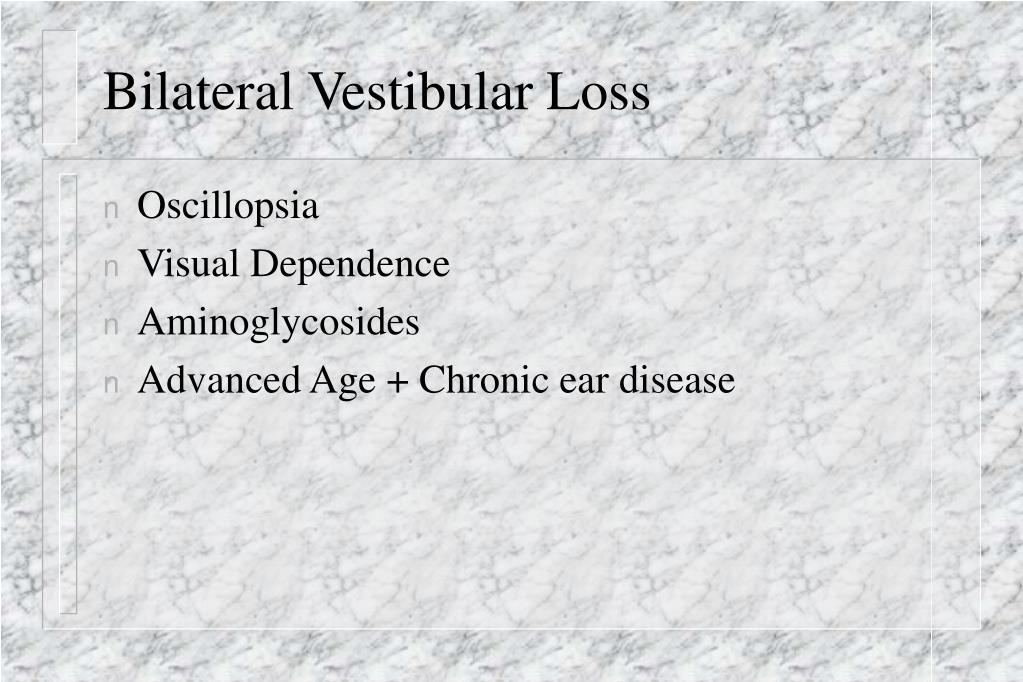 Bilateral Vestibular Loss