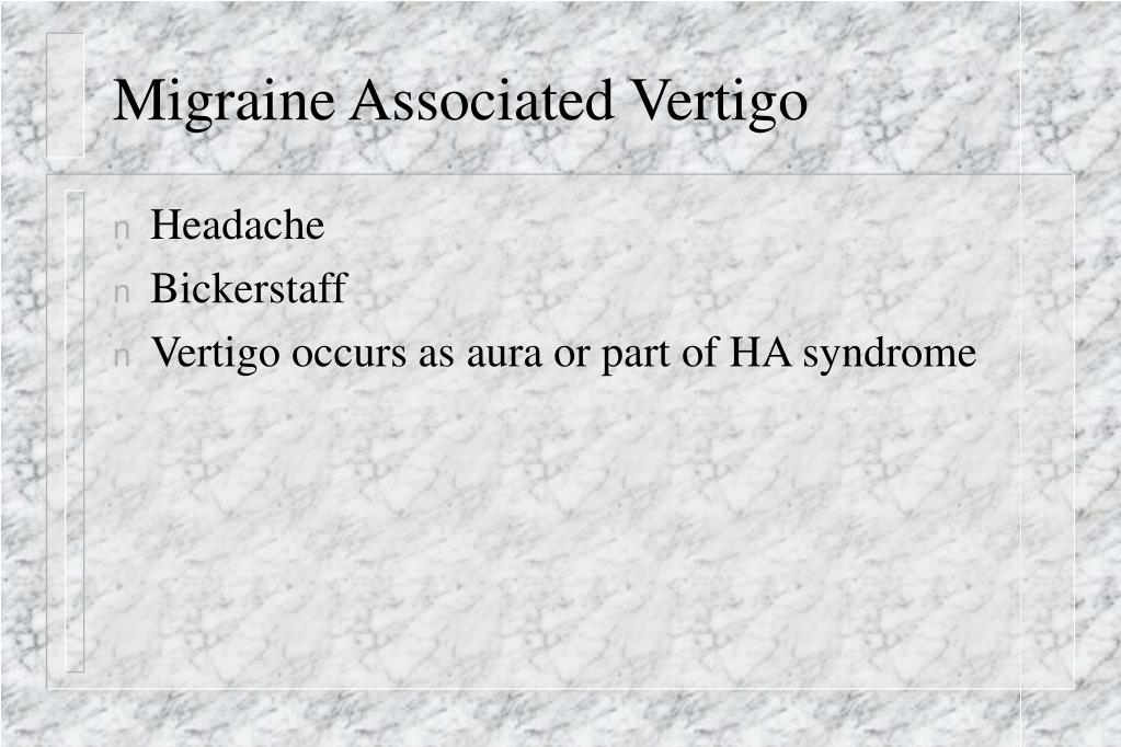 Migraine Associated Vertigo