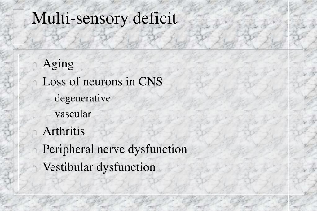 Multi-sensory deficit
