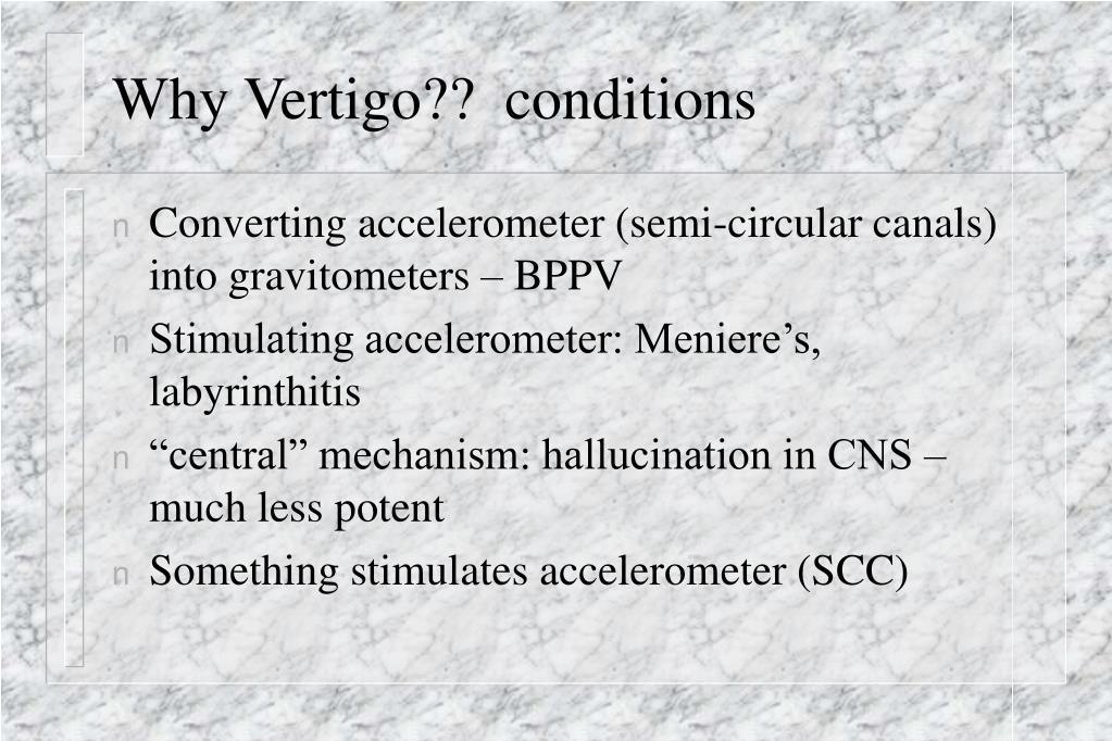 Why Vertigo??  conditions
