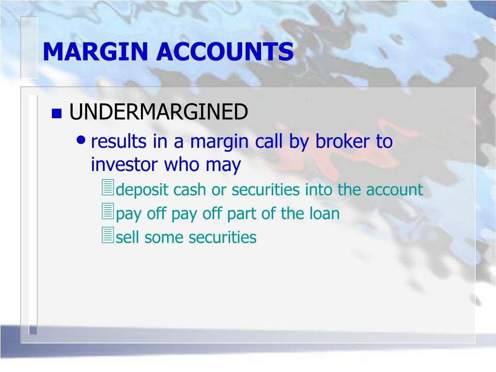 MARGIN ACCOUNTS