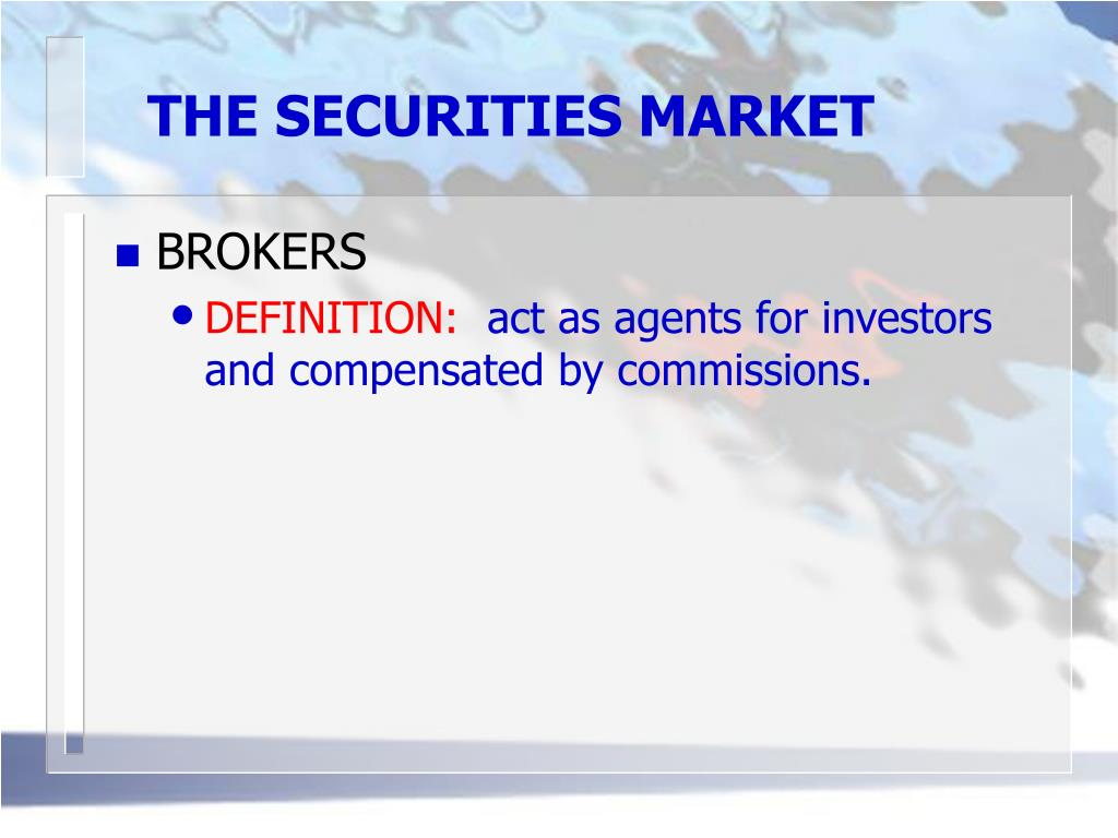 THE SECURITIES MARKET