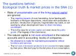 the questions behind ecological truth market prices in the sna 1