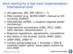 work sharing for a fast track implementation international level