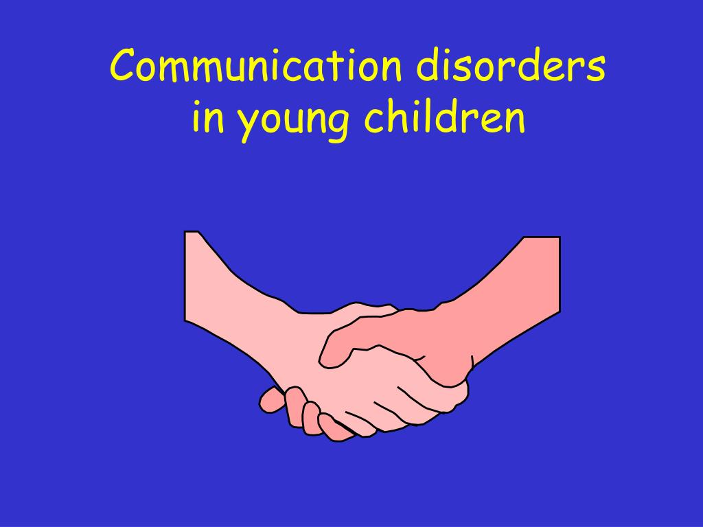 communication disorders in young children l.