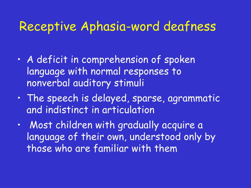 Receptive Aphasia-word deafness