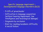 specific language impairment developmental language disorders dld