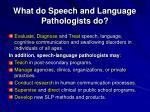 what do speech and language pathologists do