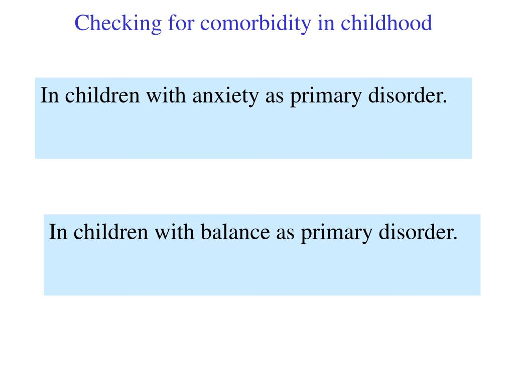 Checking for comorbidity in childhood