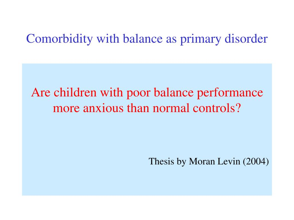 Comorbidity with balance as primary disorder