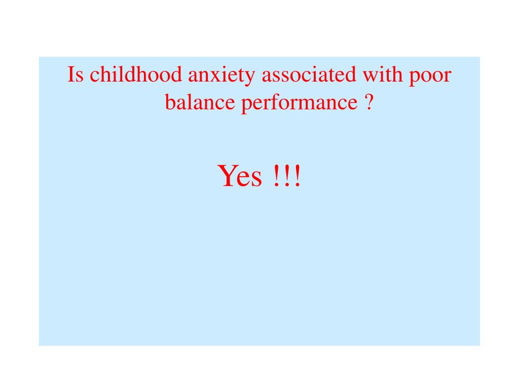 Is childhood anxiety associated with poor balance performance ?