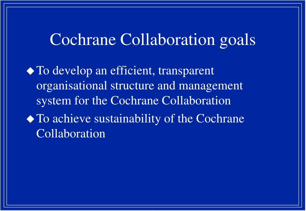 Cochrane Collaboration goals