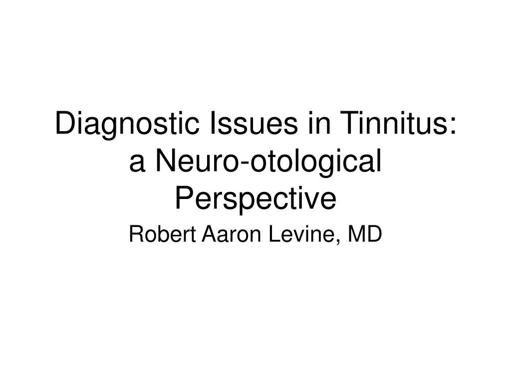 Diagnostic Issues in Tinnitus: