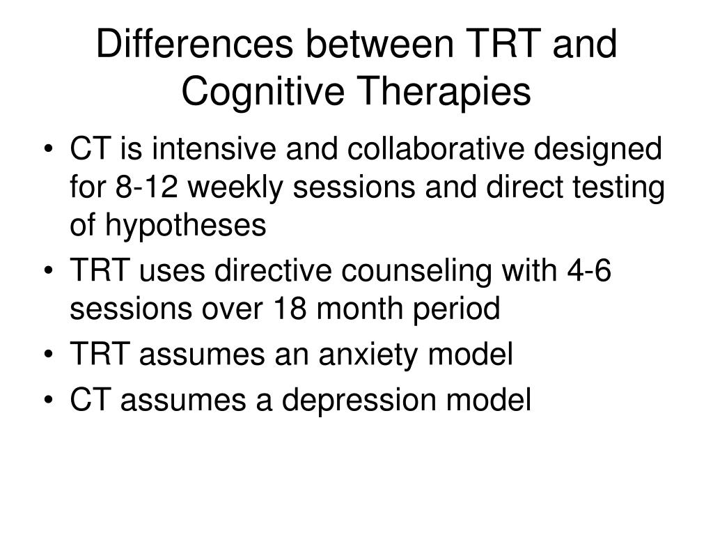 Differences between TRT and Cognitive Therapies