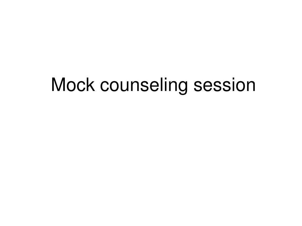Mock counseling session