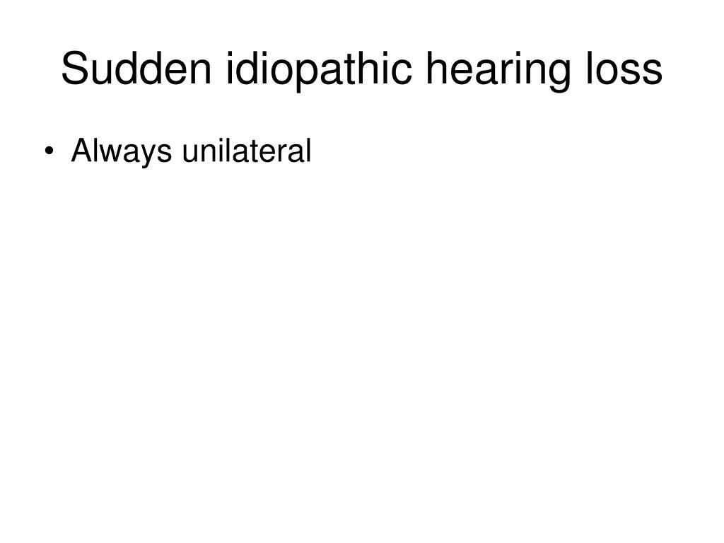Sudden idiopathic hearing loss