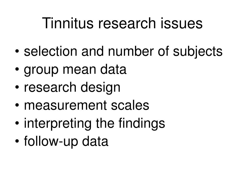 Tinnitus research issues
