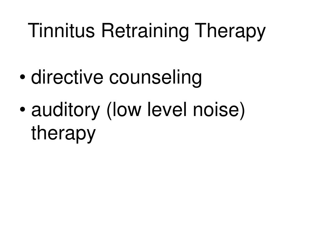 Tinnitus Retraining Therapy