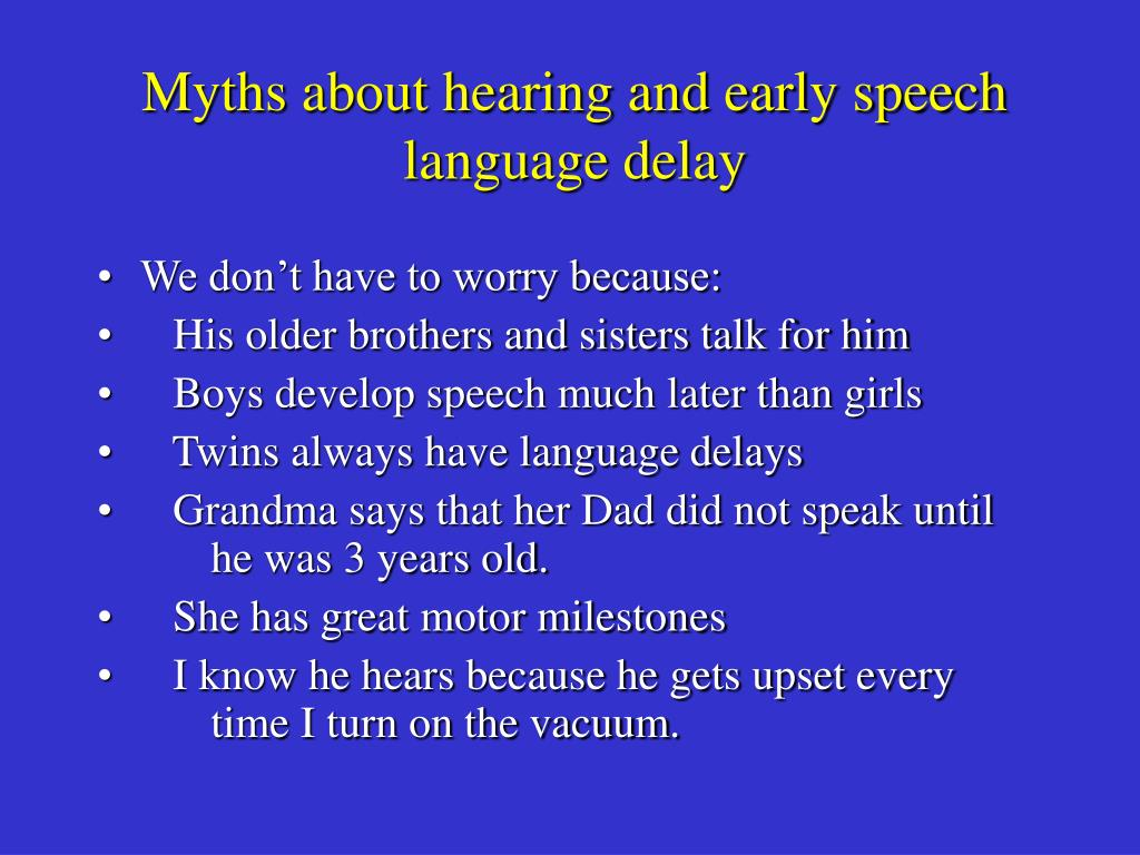 Myths about hearing and early speech language delay
