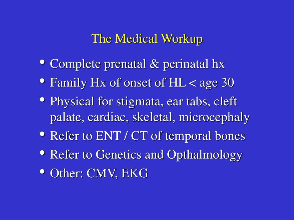 The Medical Workup