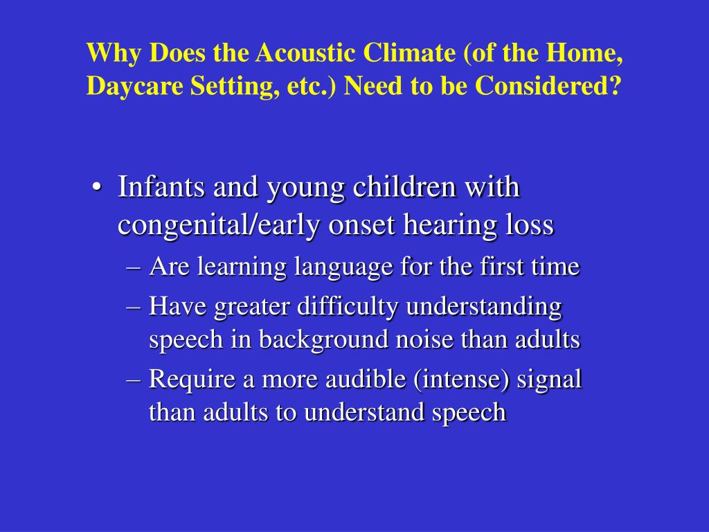 Why Does the Acoustic Climate (of the Home, Daycare Setting, etc.) Need to be Considered?