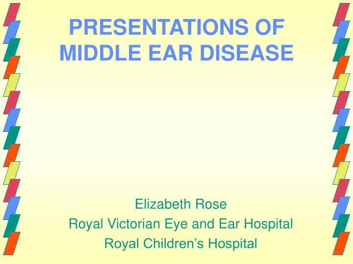 Presentations of middle ear disease