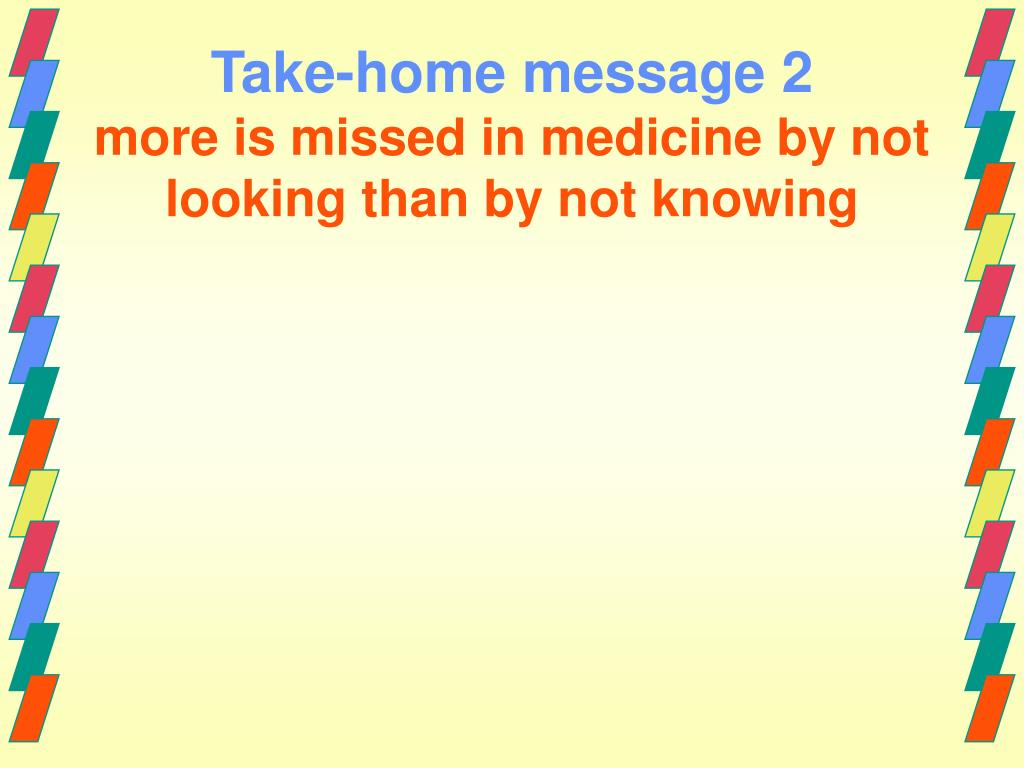 Take-home message 2