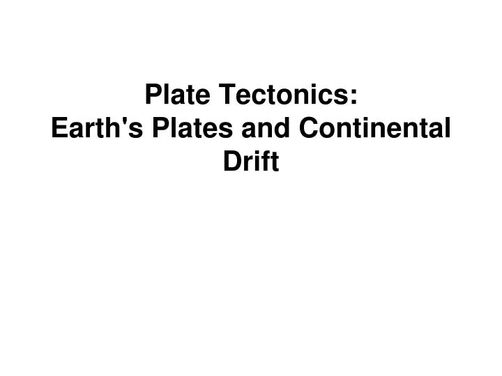 plate tectonics earth s plates and continental drift n.