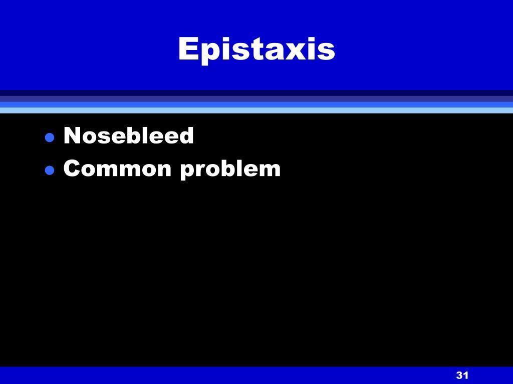 Epistaxis