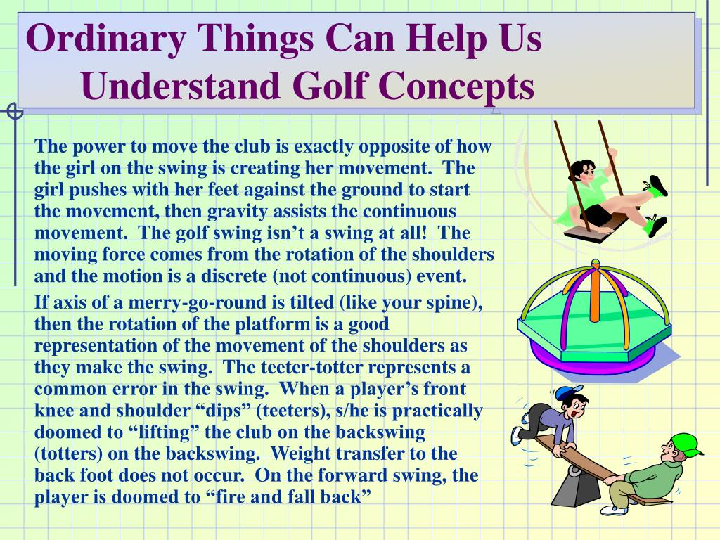 Ordinary Things Can Help Us Understand Golf Concepts