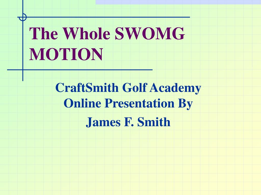 The Whole SWOMG MOTION