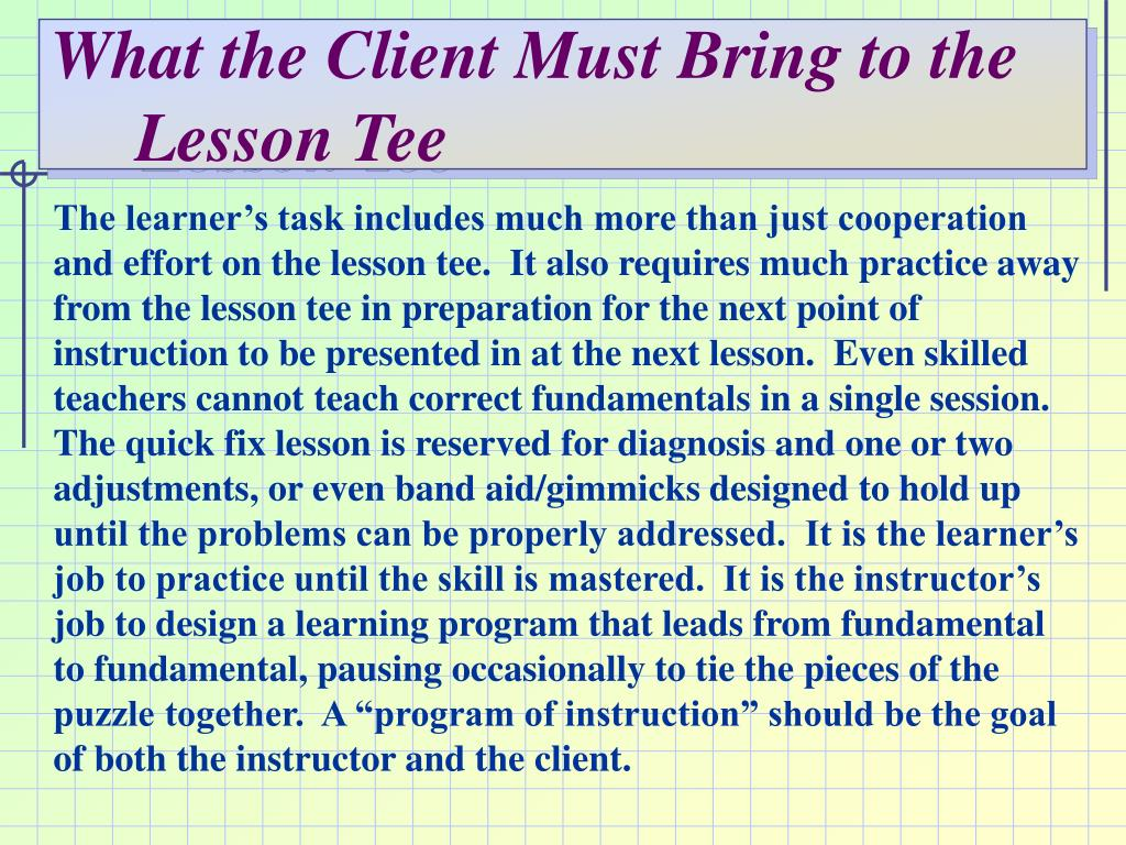 What the Client Must Bring to the Lesson Tee
