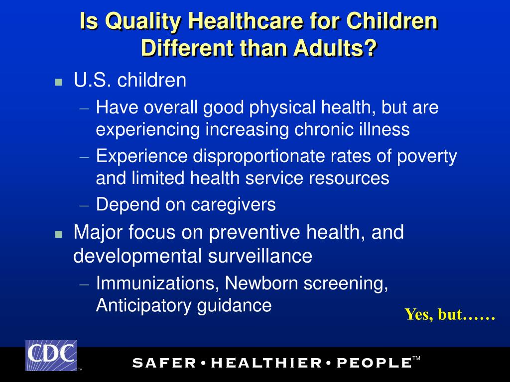 Is Quality Healthcare for Children Different than Adults?